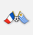 flags france versus uruguay with soccer ball vector image vector image