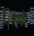 free grant money for college text background word vector image vector image