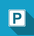 parking sign with long shadow street road sign vector image vector image