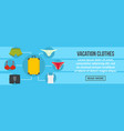 vacation clothes banner horizontal concept vector image vector image
