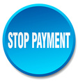 stop payment blue round flat isolated push button vector image vector image