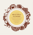 beautiful flowers - monochromatic hand drawn round vector image vector image