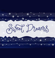 calligraphy of sweet dreams with silver stars vector image