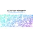 handmade workshop concept vector image vector image
