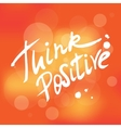 Think positive handwrittent design element vector image vector image