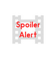 film strip icon like spoiler alert vector image vector image