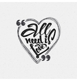 All your need is love Hand Calligraphic phrase in