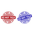grunge do not talk scratched round stamp seals vector image vector image