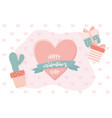 happy valentines day cactus in pot gifts hearts vector image
