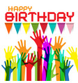 happy birthday greeting card with colorful hands vector image vector image