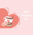 happy valentines day chocolate cup with cookies vector image vector image