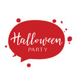 halloween holiday calligraphy with blood message vector image