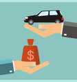hands with car and money bag exchanging concept vector image vector image