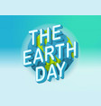 happy earth day concept world environment day vector image vector image