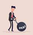 businessman or manager chained to a weight with an vector image vector image
