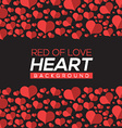 Red Of Love Hearts Background vector image vector image