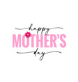 happy mothers day banner with black calligraphy vector image