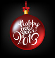 happy new 2019 year lettering with bauble happy vector image