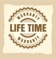 life time warranty vintage label design vector image vector image