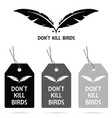 tag of dont kill birds on it design vector image vector image