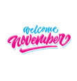 welcome november simple hand lettering typography vector image vector image