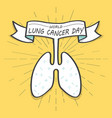 world lungs cancer day colorful old banner vector image