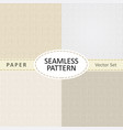 set of beige seamless textures of old paper for vector image