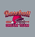 baseball badge logo emblem dream team vector image vector image
