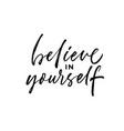 believe in yourself ink brush lettering vector image
