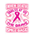 breast cancer quote and saying best for graphic vector image