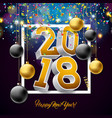 happy new year 2018 with 3d vector image vector image