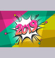 2019 year pop art comic book text speech bubble vector image vector image