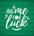 hug me for luck handdrawn dry brush style vector image vector image