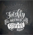 coffee quotes on the chalk board vector image vector image
