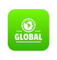 global icon green vector image