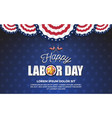 happy labor day background design vector image vector image