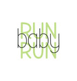 run baby inspirational quote - design for t vector image