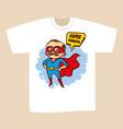 t-shirt print design superhero grandpa vector image vector image