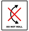 Do not Roll packaging symbol on vector image vector image
