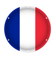 round metallic flag of france with screw holes vector image