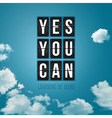 Yes You can Motivational poster typography design vector image