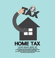 Home Tax The Real Estate Tax Concept vector image vector image