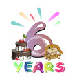 sixth happy birthday congratulations with toys vector image vector image