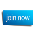 join now blue paper sign on white background vector image vector image