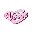 lettering - voice calligraphy inspiration graphic vector image vector image