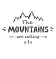 mountains are calling vintage lettering vector image