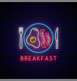 neon breakfast sign fried egg and bacon vector image vector image