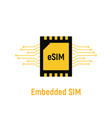 esim chip card concept icon embedded sim card vector image vector image