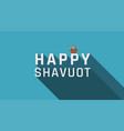 shavuot holiday greeting with harvest wicker vector image vector image