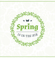 Spring Vintage Retro Style Typographic Badge or vector image vector image